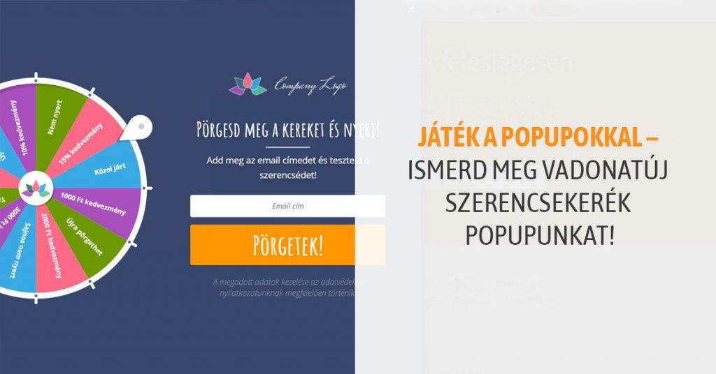 Játék a popupokkal – Ismerd meg vadonatúj szerencsekerék popupunkat! e6e45f0420