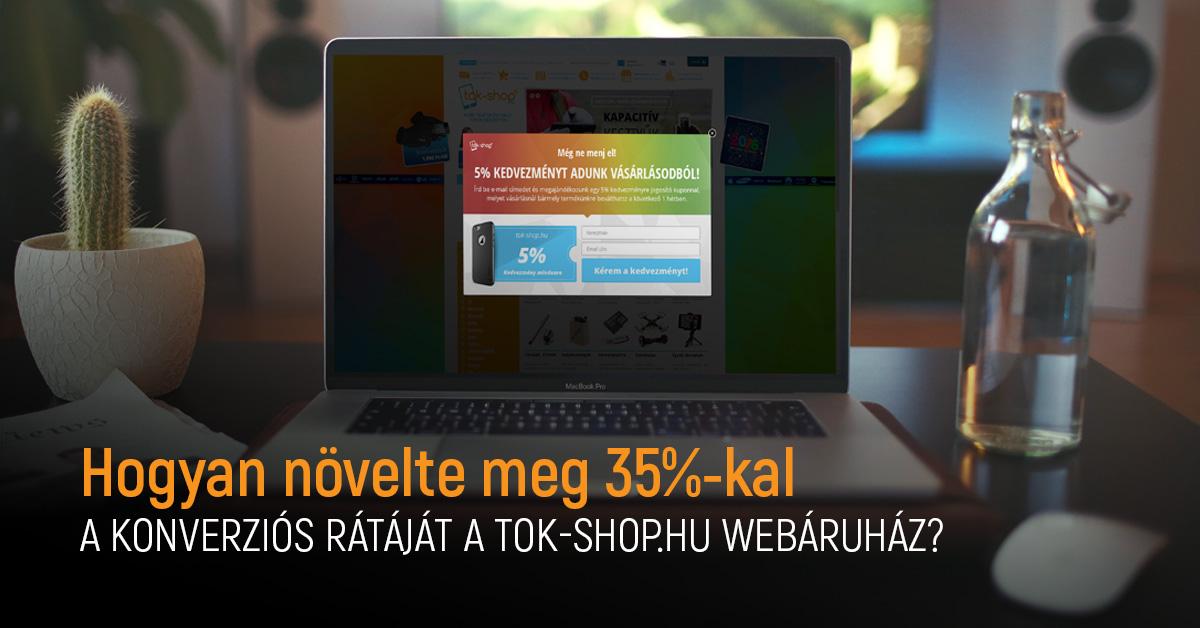 Hogyan növelte meg 35 százalékkal a konverziós rátáját a Tok-shop.hu
