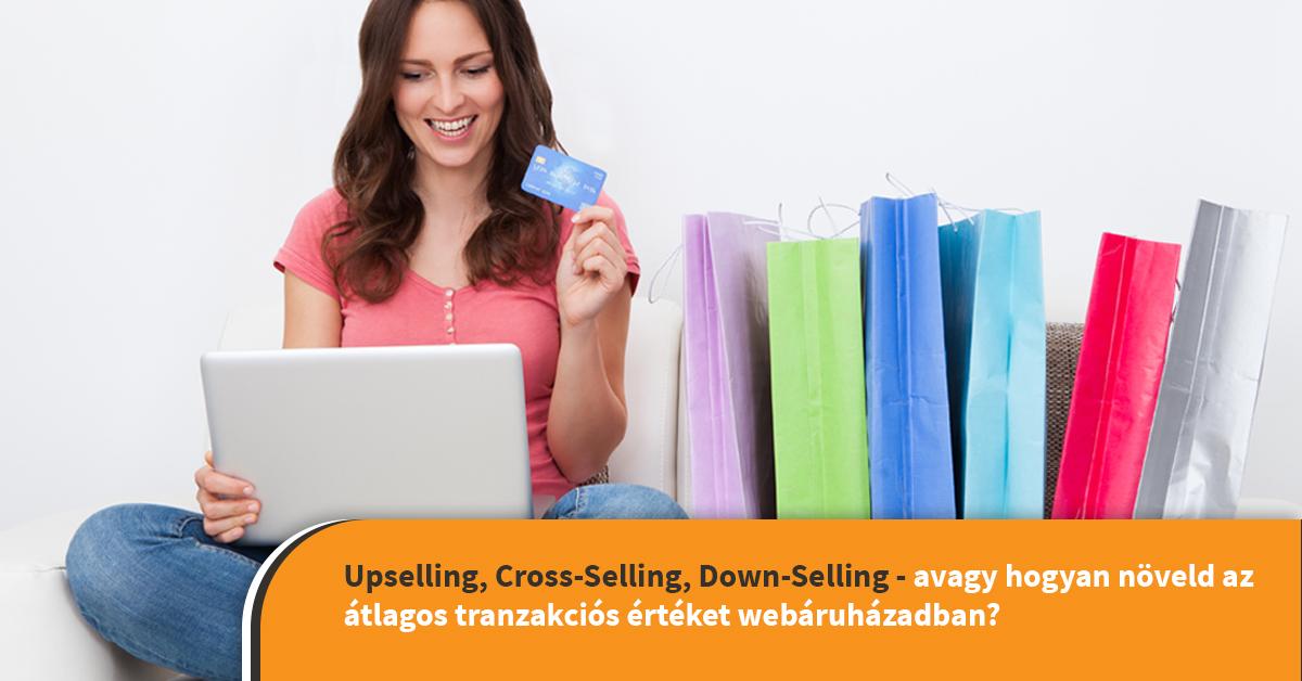 upselling, cross-selling, down-selling